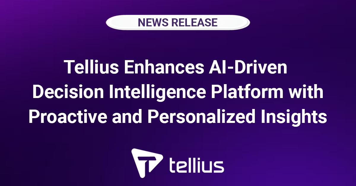 Tellius Enhances AI-Driven Decision Intelligence Platform