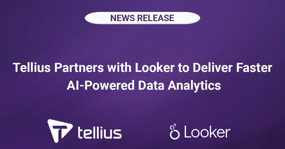 Tellius Partners with Looker to Deliver Faster AI-Powered Data Analytics